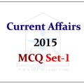 Current Affairs 2015- Multiple Choice Questions Set-1