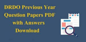 DRDO Previous Year Question Papers | DRDO Sample Question Papers
